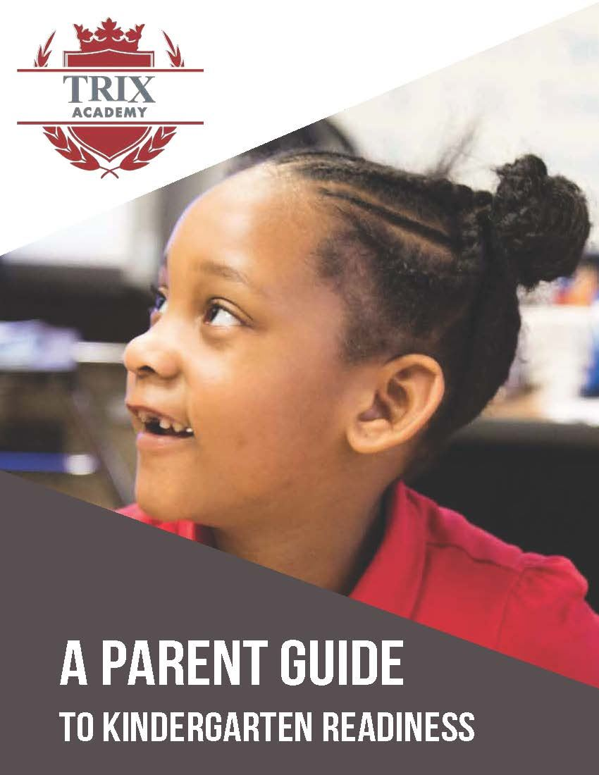The Trix Academy Parent Guide to Kindergarten Readiness